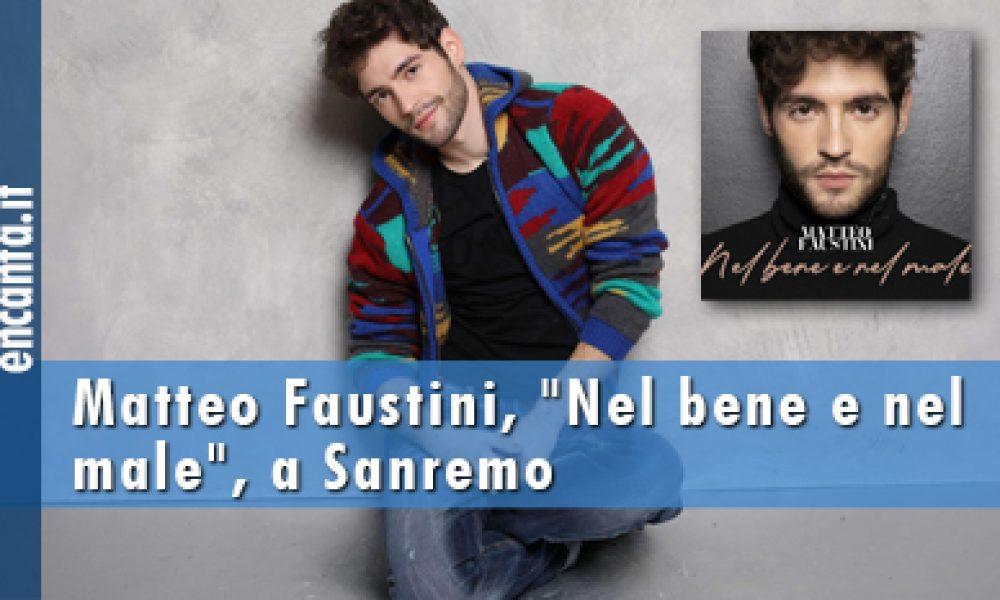 """Matteo Faustini, """"Nel bene e nel male"""", a Sanremo"""