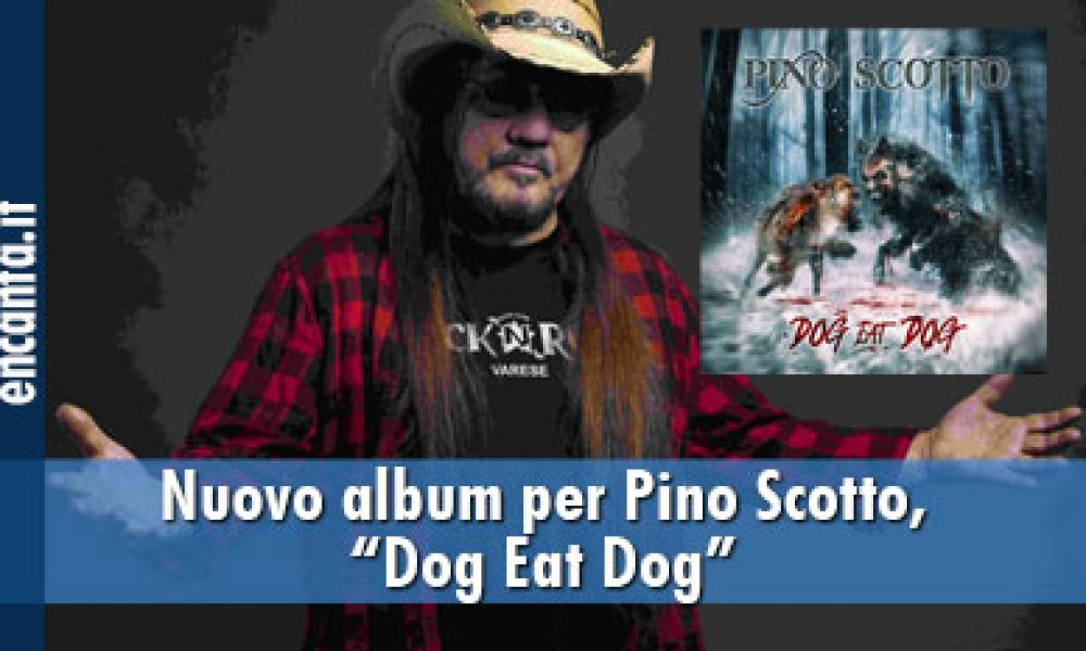 "Nuovo album per Pino Scotto, ""Dog Eat Dog"""