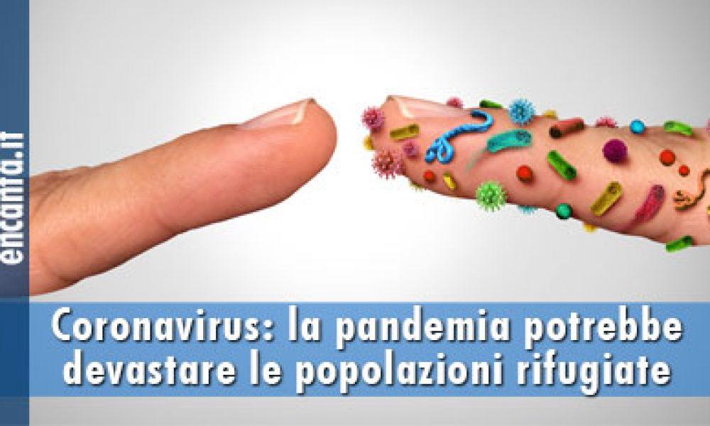 Coronavirus: la pandemia potrebbe devastare le popolazioni rifugiate