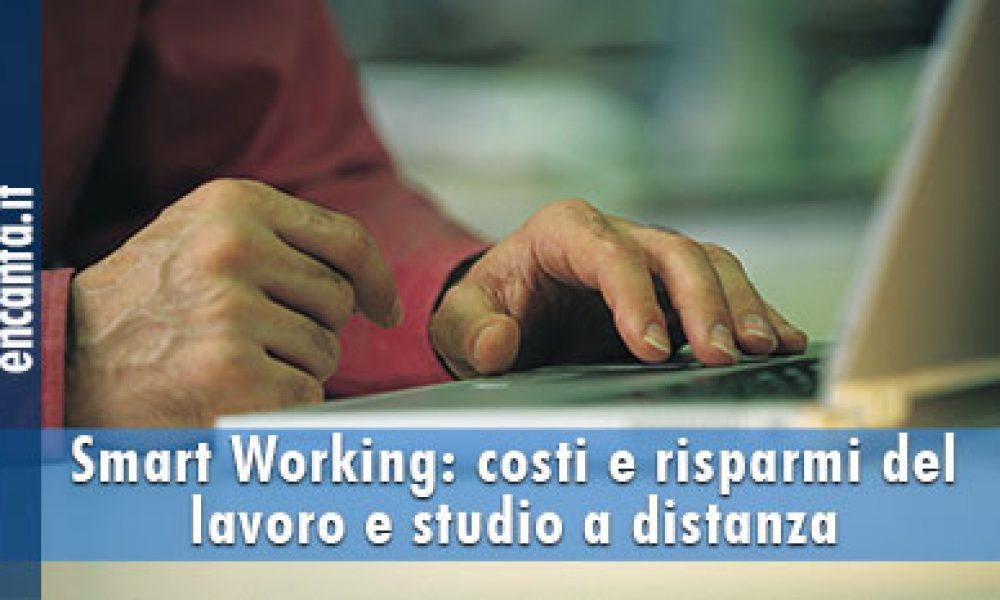 Smart Working: costi e risparmi del lavoro e studio a distanza