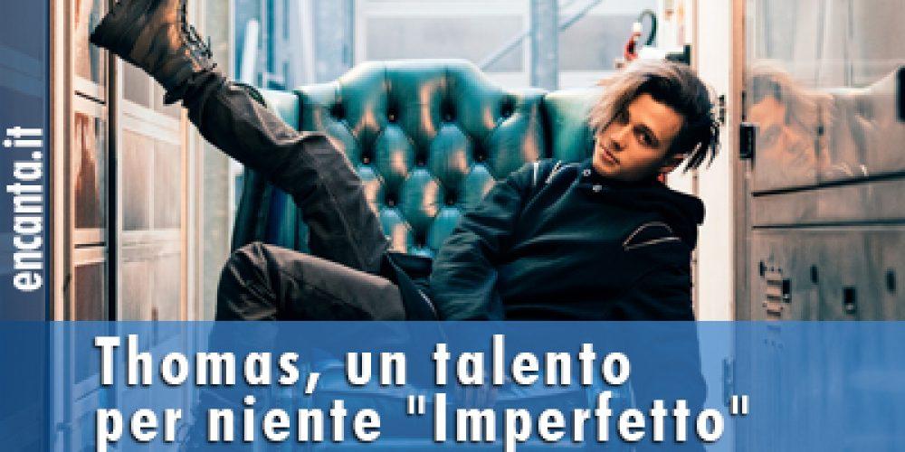 """Thomas, un talento per niente """"Imperfetto"""""""