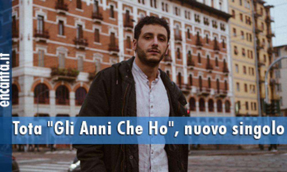 """Tota """"Gli Anni Che Ho"""", nuovo singolo"""