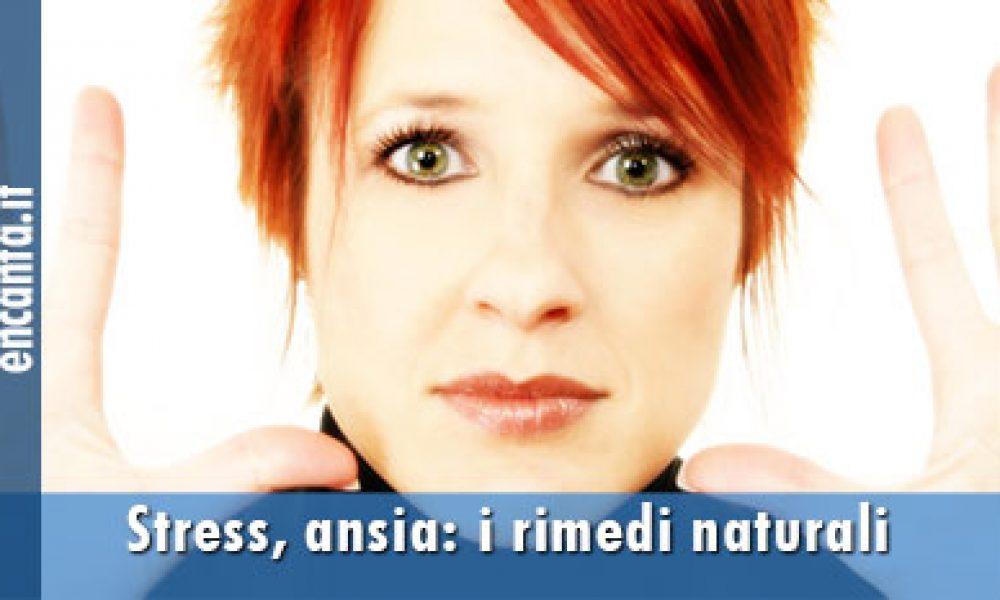 Stress, ansia: i rimedi naturali