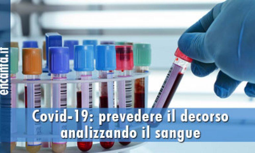 Covid-19: prevedere il decorso analizzando il sangue