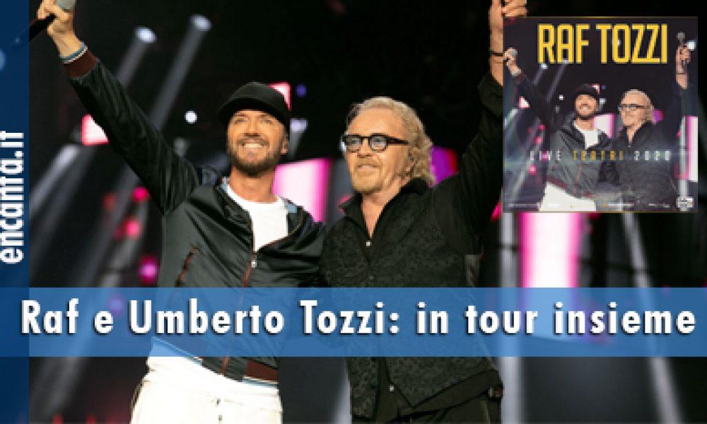 Raf e Umberto Tozzi: in tour insieme