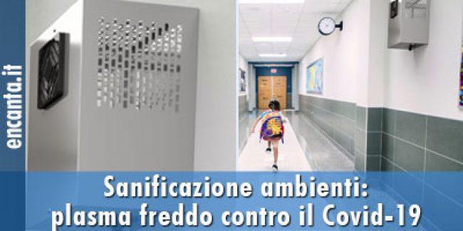 Sanificazione ambienti: plasma freddo contro il Covid-19