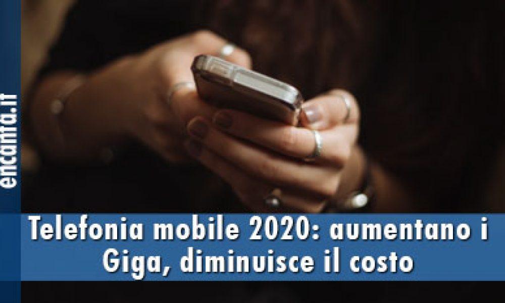 Telefonia mobile 2020: aumentano i Giga, diminuisce il costo