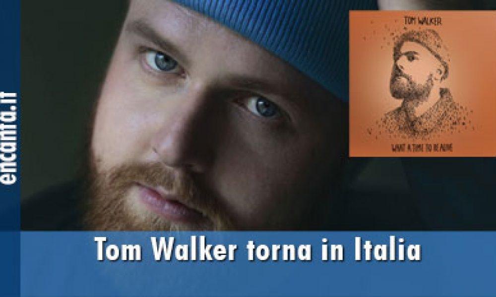 Tom Walker torna in Italia