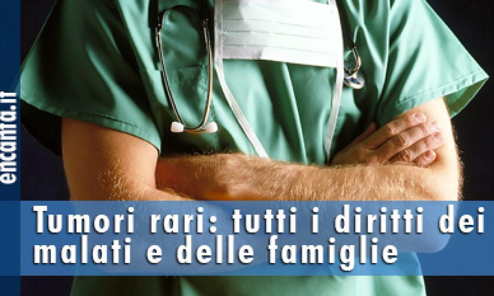 Tumori rari: tutti i diritti dei malati e delle famiglie